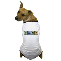 Plank made of Elements Dog T-Shirt