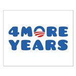 Show your support for President Barack Obama in his re-election campaign in 2012 with this Four More Years design incorporating the Obama sunrise logo.