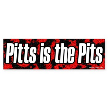 Joe Pitts is the Pits bumper sticker