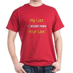 My List Is Bigger Than Your L Dark T-Shirt