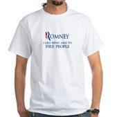 Anti-Romney: Fire People White T-Shirt