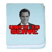 Anti-Romney: Unfit To Serve baby blanket