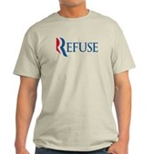 Anti-Romney Refuse Light T-Shirt