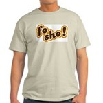 Fo Sho Light T-Shirt