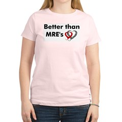Better than MRE's - Military Women's Pink T-Shirt