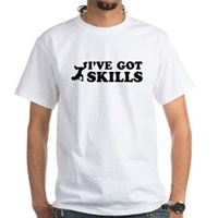 Ive got Breakdance skills White T-Shirt