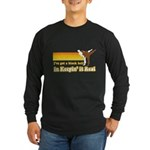 Black Belt in Keepin It Real Long Sleeve Dark T-Shirt