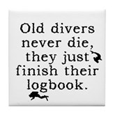 Old Divers Never Die... Tile Coaster