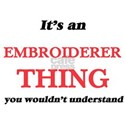 It's and Embroiderer thing, you wouldn T-Shirt