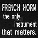 French Horn the only instruments that T-Shirt