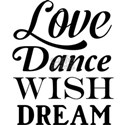 Love Dance Wish Dream T-Shirt