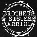 Brothers & Sisters Addict T-Shirt