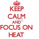 Keep Calm and focus on Heat T-Shirt