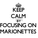 Keep Calm by focusing on Marionettes T-Shirt