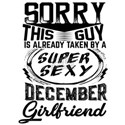 This Guy Is Taken By A Super Sexy December Girlfri