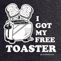 I got my free toaster Dark T-Shirt