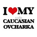 I love my Caucasian Ovcharka T-Shirt