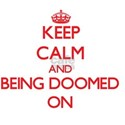 Keep Calm and Being Doomed ON T-Shirt
