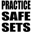 Practice safe sets White T-Shirt