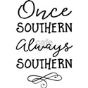Once Southern Always Southern T-Shirt