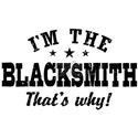 I'm The Blacksmith That's Why White T-Shirt