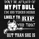 Don't Be Afraid Of My Pit Bull T Shirt T-Shirt