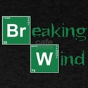 Breaking Wind - Breaking Bad Style T-Shirt