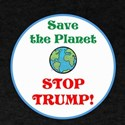 Save the planet...stop Trump T-Shirt