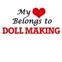 My heart belongs to Doll Making T-Shirt