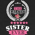 THE GREATEST SISTER EVER T-Shirt