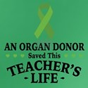 Organ Donor Saved Teacher T-Shirt