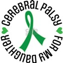 Cerebral Palsy For Daughter T-Shirt