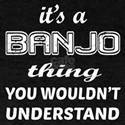 It's a Banjo thing, You Wouldn't unde T-Shirt