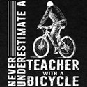 Underestimate A Teacher With A Bicycle T S T-Shirt