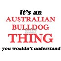 It's an Australian Bulldog thing, you T-Shirt