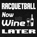 Racquetball Now Wine Later T-Shirt