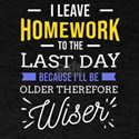 I leave homework to the last Day Back to S T-Shirt