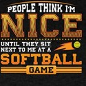 People think I am Nice until they sit next T-Shirt