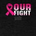 Our Fight Breast Cancer Awareness T-Shirt