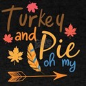 Turkey And Pie Oh My Happy Thanksgiving T-Shirt