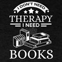 Reading Therapy Read Books Literature Nove T-Shirt