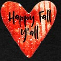 Happy Fall Yall Thanksgiving Autumn Heart T-Shirt