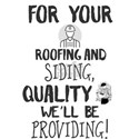For your roofing and siding, quality we'll T-Shirt