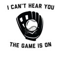 I Can't Hear You The Game Is On T-Shirt
