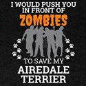 Push You In Front Zombie to save Airedale T-Shirt