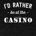 I'd Rather Be At The Casino T-Shirt
