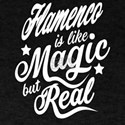 Flamenco Is Like Magic But Real T-Shirt