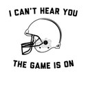 Can't Hear Game Is On T-Shirt