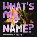 What's My Name? T-Shirt