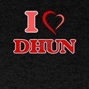I Love DHUN T-Shirt
